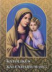 Czoborczy Bence - Katolikus kalendárium 2015 [antikvár]