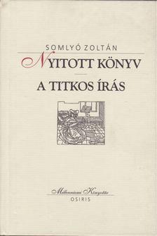 Somlyó Zoltán - Nyitott könyv / A titkos írás [antikvár]