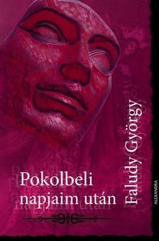 György Faludi - Pokolbeli napjaim után [eKönyv: epub, mobi]