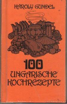 GUNDEL KÁROLY - 100 Ungarische kochrezepte (mini) [antikvár]