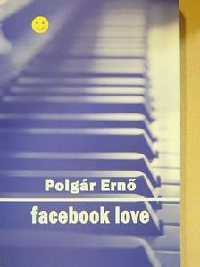 Polgár Ernő - Facebook love [antikvár]