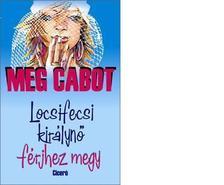Cabot, Meg - Locsifecsi királynő férjhez megy