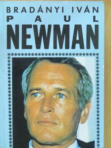 Bradányi Iván - Paul Newman (dedikált példány) [antikvár]