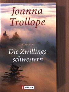 Joanna Trollope - Die Zwillingsschwestern [antikvár]