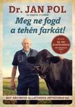 Jan Pole David Fisher - - Meg ne fogd a tehén farkát [eKönyv: epub, mobi]