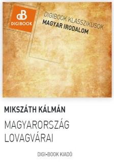 MIKSZÁTH KÁLMÁN - Magyarország lovagvárai [eKönyv: epub, mobi]