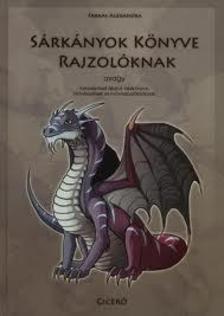dr. Farkas Alexandra - Sárkányok könyve rajzolóknak