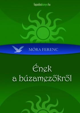 MÓRA FERENC - Ének a búzamezőkről [eKönyv: epub, mobi]