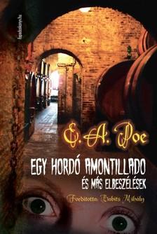 Edgar Allan Poe - Egy hordó amontillado és más elbeszélések [eKönyv: epub, mobi]