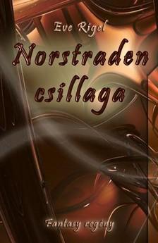 Eve Rigel - Norstraden csillaga [eKönyv: epub, mobi]