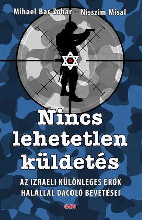 Bar- Zohar-Nisszim Misal - Nincs lehetetlen küldetés