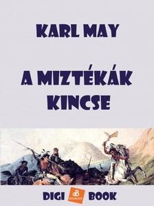 Karl May - A miztékák kincse [eKönyv: epub, mobi]
