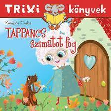 Kampós Csaba - Trixi könyvek - Tappancs szimatot fog