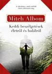 Mitch Albom - Keddi beszélgetések [eKönyv: epub, mobi]