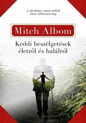 Mitch Albom - Keddi beszélgetések