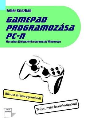 Fehér Krisztián - Gamepad programozása PC-n