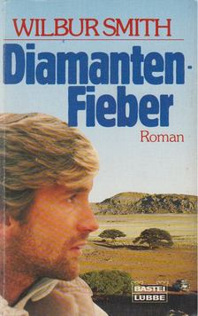 WILBUR SMITH - Diamanten-Fieber [antikvár]
