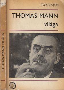 Pók Lajos - Thomas Mann világa (dedikált) [antikvár]