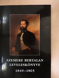 Szemere Bertalan - Szemere Bertalan leveleskönyve [antikvár]