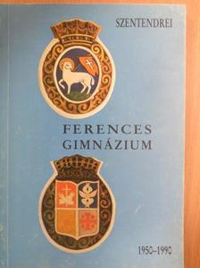 Assziszi Szent Ferenc - Szentendrei Ferences Gimnázium 1950-1990 [antikvár]