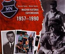 Baczoni Tamás - Molnár Sándor - Magyar katonai egyenruhák 1957-1990