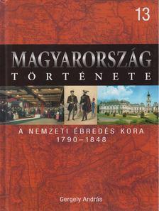 Gergely András - A nemzeti ébredés kora 1790-1848 [antikvár]
