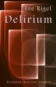 Eve Rigel - Delírium [eKönyv: epub, mobi]