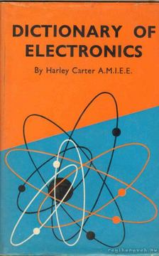 Carter, Harley - Dictionary of Electronics [antikvár]