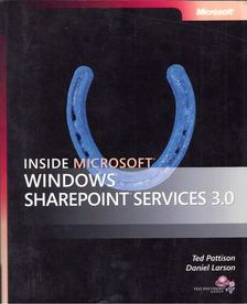 Ted Pattison, Daniel Larson - Inside Microsoft Windows SharePoint Services 3.0 [antikvár]
