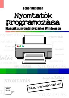 Fehér Krisztián - Nyomtatók programozása