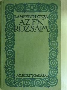 Lampérth Géza - Az én rózsáim [antikvár]