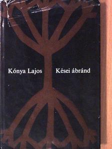 Kónya Lajos - Kései ábránd [antikvár]