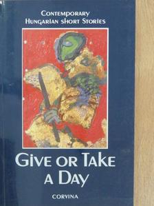 Bodor Ádám - Give or Take a Day [antikvár]