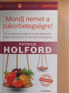 Patrick Holford - Mondj nemet a cukorbetegségre! [antikvár]