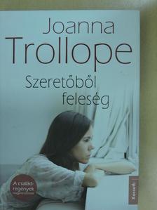 Joanna Trollope - Szeretőből feleség [antikvár]