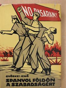 Györkei Jenő - Spanyol földön a szabadságért (dedikált példány) [antikvár]