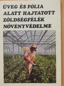 Dr. Budai Csaba - Üveg és fólia alatt hajtatott zöldségfélék növényvédelme [antikvár]