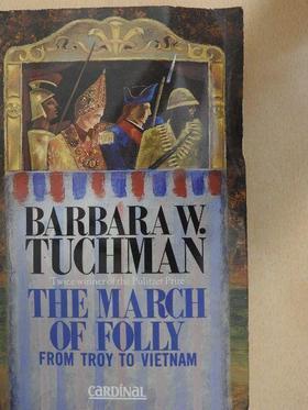 Barbara W. Tuchman - The March Of Folly [antikvár]