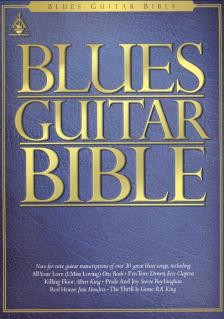 BLUES GUITAR BIBLE, OVER 30 GREAT BLUES SONGS FOR GUITAR AND TAB