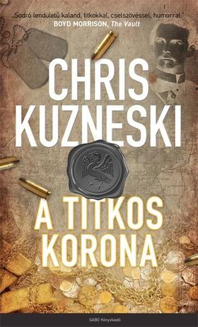 Chris Kuzneski - A titkos korona