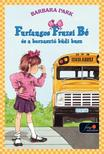 Barbara Parker - Furfangos Fruzsi Bé és a borzasztó büdi busz - KEMÉNY BORÍTÓS