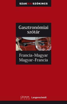 Francoise Kerndter, Dr. Fritz Kerndter, Pálfy Mihály - Francia-magyar, Magyar-francia gasztronómiai szótár