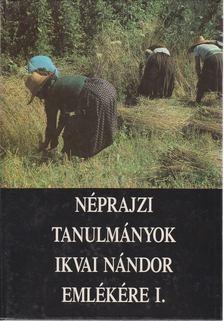 Novák László - Néprajzi tanulmányok Ikvai Nándor emlékére I-II. [antikvár]