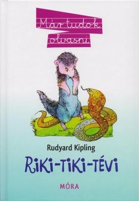 Rudyard Kipling - RIKI-TIKI-TÉVI - MÁR TUDOK OLVASNI
