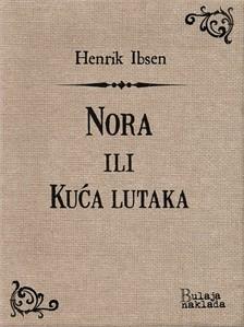 Henrik Ibsen Branka Saviæ, - Nora ili Kuæa lutaka [eKönyv: epub, mobi]