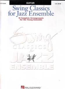 SWING CLASSICS FOR JAZZ ENSEMBLE. 15 COMPLETE ARRANGEMENTS FOR THE YOUNG ENSEMBLE. GUITAR