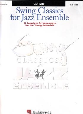 SWING CLASSICS FOR JAZZ ENSEMBLE. 15 COMPLETE ARRANGEMENTS FOR THE YOUNG ENSEMBLE. GUITAR