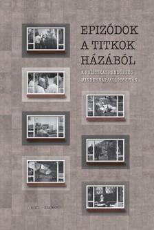 Okváth Imre, Palasik Mária (szerk.) - Epizódok a titkok házából [eKönyv: pdf]
