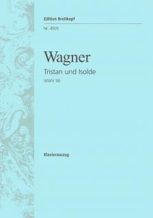 Wagner - TRISTAN UND ISOLDE WWV 90 KLAVIERAUSZUG