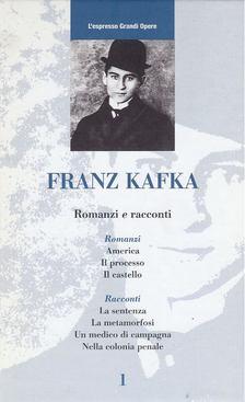 Franz Kafka - Romanzi e racconti [antikvár]